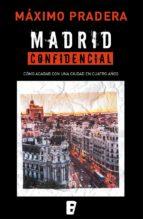madrid confidencial (ebook)-maximo pradera-9788490198155