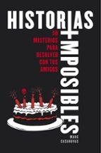 historias imposibles: 50 misterios para resolver con tus amigos marc casanovas 9788490435755