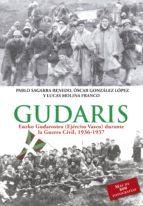 gudaris: euzko guadaroestea (ejercito vasco) en la guerra civil, 1936-1937)-pablo sagarra-oscar gonzalez-9788490604755