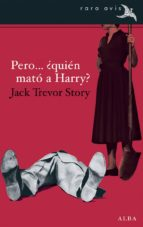 pero... ¿quién mató a harry? jack trevor story 9788490650455