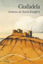 ciudadela (ebook) antoine de saint exupery 9788490652855
