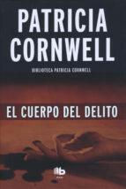 el cuerpo del delito (doctora kay scarpetta 2) (ebook) patricia cornwell 9788490693155