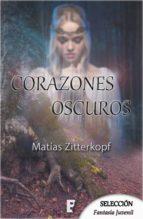 corazones oscuros (ebook) matías zitterkopf 9788490699355