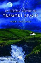 la ultima noche en tremore beach-mikel santiago-9788490701355