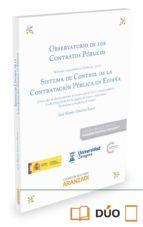 observatorio de los contratos públicos. sistema de control de la contratación pública en españa-jose maria gimeno feliu-9788490995655