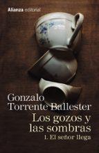 los gozos y las sombras: 1. el señor llega-gonzalo torrente ballester-9788491045755