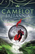 camelot (britannia. libro 2): la hechicera y la tabla redonda-ana alonso-javier pelegrin-9788491290155