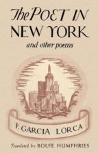 poeta en nueva york y otros poemas (facsimil de la ed. de nueva y ork: w w norton and company, 1940) (bilingüe español-ingles)-federico garcia lorca-9788492140855