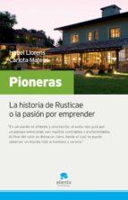 pioneras: la historia de rusticae o la pasion por entender-isabel llorens-carlota mateos-9788492414055