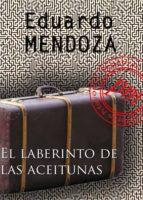 el laberinto de las aceitunas (ebook)-eduardo mendoza-eduardo mendoza-eduardo mendoza-9788492589555