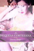 la duquesa cortesana joanna shupe 9788492916955