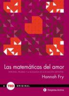 las matematicas del amor: patrones, pruebas y la busqueda de la ecuacion definitiva hannah fry 9788492921355