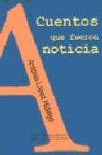 Cuentos que fueron noticia PDF iBook EPUB por Antonio lopez