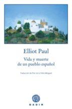 vida y muerte de un pueblo español elliot paul 9788493443955