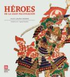 heroes de la gran pacificacion-pilar cabañas-9788494016455
