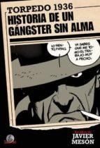 El libro de Torpedo 1936. historia de un gangster sin alma autor JAVIER MESON DOC!