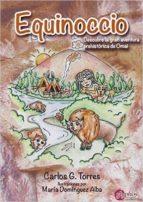 equinoccio. descubre la gran aventura prehistórica de omai-carlos torres-9788494401855