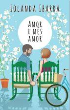 amor i mes amor iolanda ibarra 9788494564055