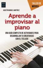 aprende a improvisar al piano (ebook)-agustin manuel martinez-9788494596155