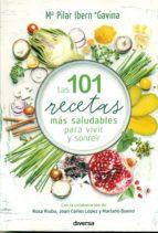 las 101 recetas mas saludables para vivir y sonreir-maria pilar ibern-9788494608155