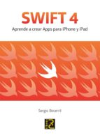 swift 4. aprende a crear apps para iphone y ipad-segio becerril-9788494717055