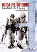 huida del infierno: la batalla de la bolsa de cherkassy-antonio muñoz lorente-9788494739255