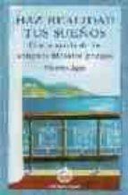 haz realidad tus sueños: con la ayuda de los antiguos filosofos g riegos-alkistis agio-9788495094155
