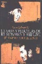 la vida y peliculas de kurosawa y mifune: el emperador y el lobo-stuart iv galbraith-9788495602855