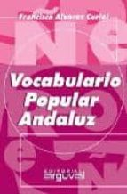 vocabulario popular andaluz francisco alvarez curiel 9788495948755