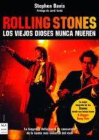 rolling stones: los viejos dioses nunca mueren sptephen davis 9788496222755