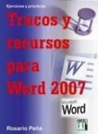 trucos y recursos para word 2007-rosario peña-9788496897755
