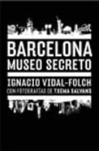 barcelona: museo secreto-ignacio vidal-folch-9788496954755