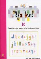ya leo 10: cuadernos de apoyo a la lecto-escritura-jose martinez romero-9788497002455
