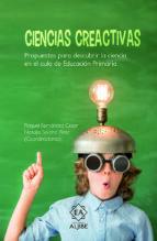 ciencias creactivas: propuestas para descubrir la ciencia en el aula de educacion primaria raquel fernandez cezar 9788497008655