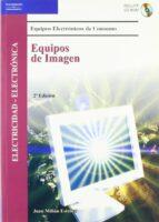 equipos de imagen: electricidad-electronica (equipos electronicos de consumo)-juan millan esteller-9788497324755
