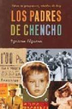 los padres de chencho: niños de posguerra, abuelos de hoy-ignacio elguero de olavide-9788497344555