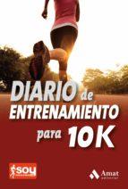 diario de entrenamiento para 10k carlos jimenez 9788497357555