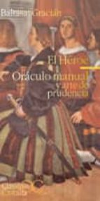 EL HEROE ; ORACULO MANUAL Y ARTE DE PRUDENCIA