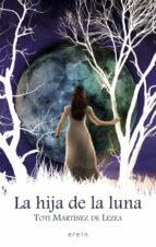la hija de la luna-toti martinez de lezea-9788497467155