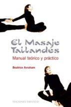 el masaje tailandes: manual teorico y practico beatrice avraham 9788497772655