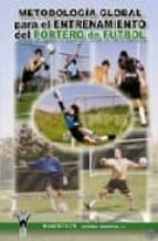 metodologia global para el entrenamiento del portero de futbol 9788498230055