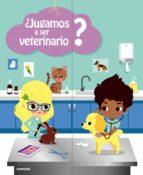 ¿jugamos a ser veterinario?-anne-sophie baumann-9788498258455