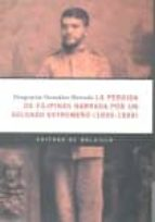 la perdida de filipinas narrada por un soldado extremeño (1896-18 99)-deogracias gonzalez hurtado-9788498520255