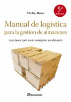 manual de logistica para la gestion de almacenes michel roux 9788498750355