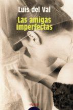 las amigas imperfectas. (ebook)-luis del val velilla-9788498776355