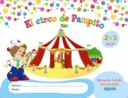 el circo de pampito 2 3 años. proyecto educación infantil. algaida. 1º ciclo 9788498778755