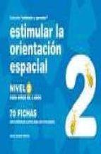 estimular la orientacion espacial nivel 2: para niños de 5 años-jesus jarque garcia-9788498960655