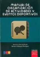manual de organizacion de actividades y eventos deportivos antonio j. monroy anton barbara sotomayor rodriguez 9788499159355