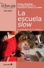la escuela slow: la pedagogia de lo cotidiano penny ritscher 9788499218755