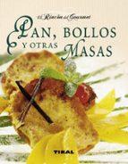 pan, bollos y otras masas (el rincon del gourmet)-9788499281155